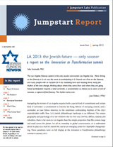 Jumpstart Report, Issue Four, Spring 2013, LA 2013: the Jewish future — only sooner, a report on the Innovation to Transformation summit