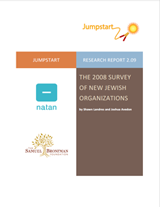 Jumpstart Report, Issue One, Spring 2009, Key Findings from the 2008 Survey of New Jewish Organizations